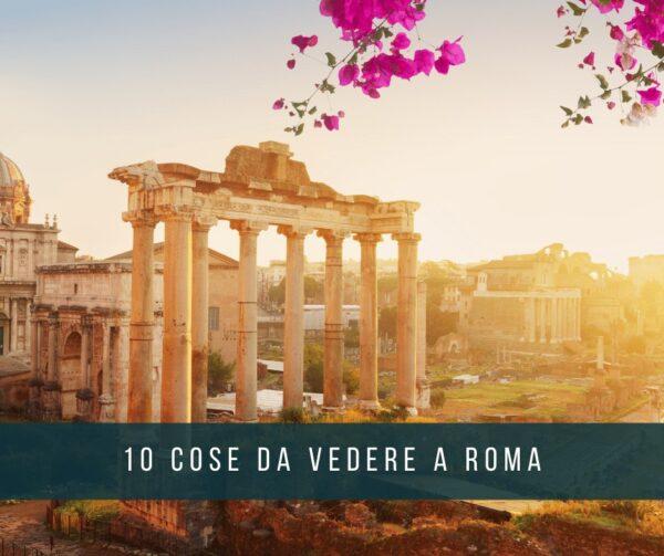 10-cose-vedere-roma